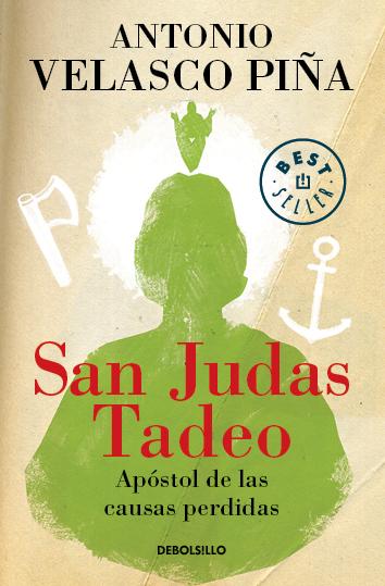 San Judas Tadeo. Apóstol de las causas perdidas